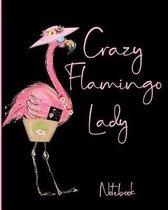 Crazy Flamingo Lady Notebook
