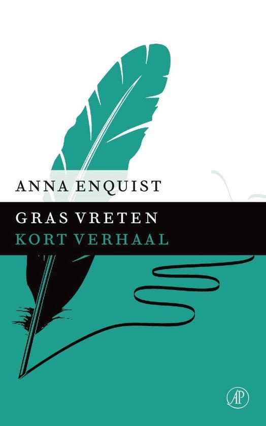 Gras vreten - Anna Enquist |