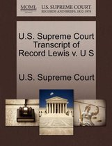 U.S. Supreme Court Transcript of Record Lewis V. U S