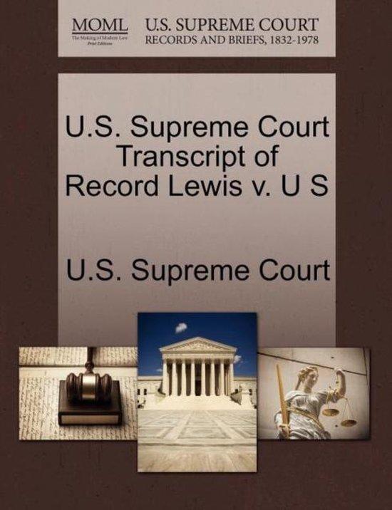 U.S. Supreme Court Transcript of Record Lewis V. U S