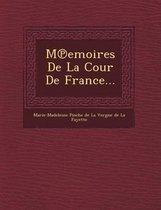 M Emoires de La Cour de France...