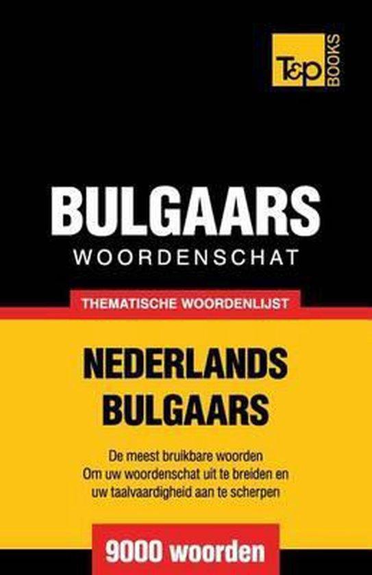 Thematische woordenschat nederlands-bulgaars - 9000 woorden - Andrey Taranov |