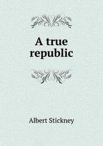 A True Republic