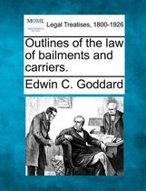 Outlines of the Law of Bailments and Carriers.