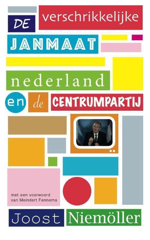 De verschrikkelijke Janmaat - Joost Niemoller   Fthsonline.com