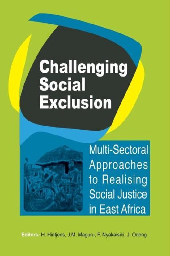 Boek cover Challenging Social Exclusion. Multi-Sectoral Approaches to Realising Social Justice in East Africa van  (Paperback)