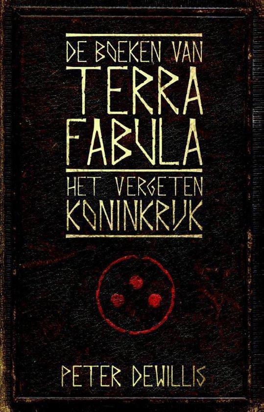 De boeken van Terra Fabula 1 - Het vergeten koninkrijk - Peter Dewillis  