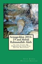 Armageddon 2016-19 and Mehdi Rahmatullah Alaih