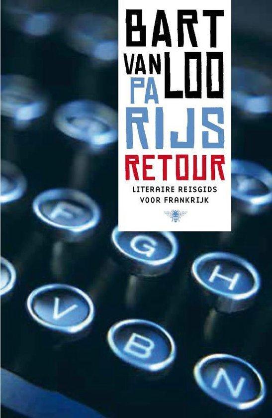 Parijs retour - Bart van Loo |