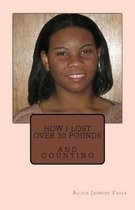 How I Lost Over 30 Pounds
