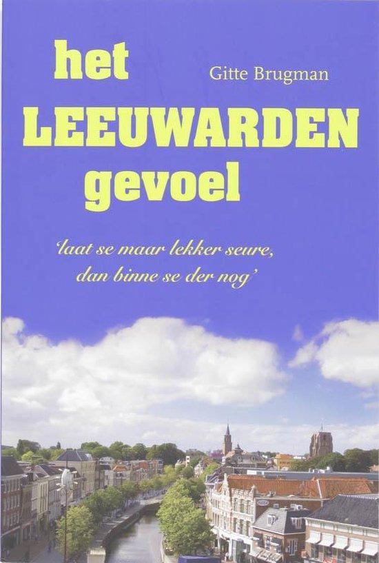 Het Leeuwarden gevoel - G. Brugman  