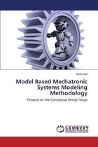 Model Based Mechatronic Systems Modeling Methodology