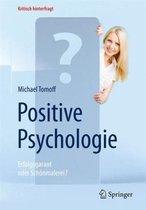 Positive Psychologie - Erfolgsgarant Oder Schoenmalerei?