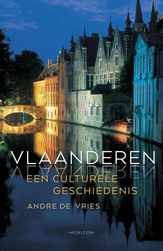 Boek cover Vlaanderen, een culturele geschiedenis van André de Vries (Hardcover)
