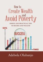 How to Create Wealth and Avoid Poverty