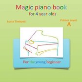 Magic Piano Book for 4 Year Olds - Primer Level a