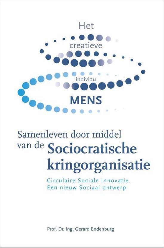 Samenleven door middel van de Sociocratische kringorganisatie - Gerard Endenburg |