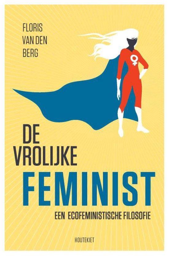 De vrolijke feminist - Floris van den Berg   Fthsonline.com