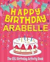 Happy Birthday Arabelle - The Big Birthday Activity Book