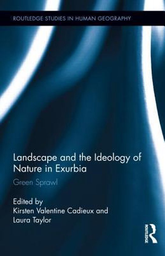 Boek cover Landscape and the Ideology of Nature in Exurbia van Kirsten Valentine Cadieux