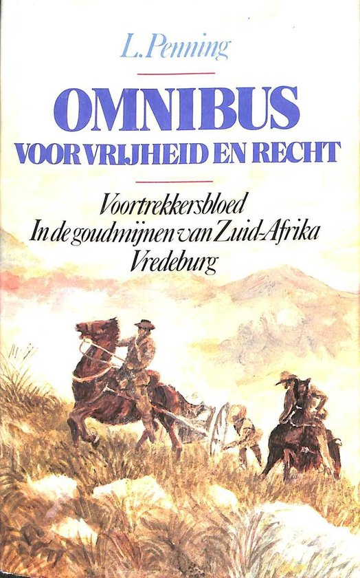 Omnibus. Voor vrijheid en recht. Voortrekkersbloed / In de goudmijnen van Zuid-Afrika / Vredeburg - Penning pdf epub