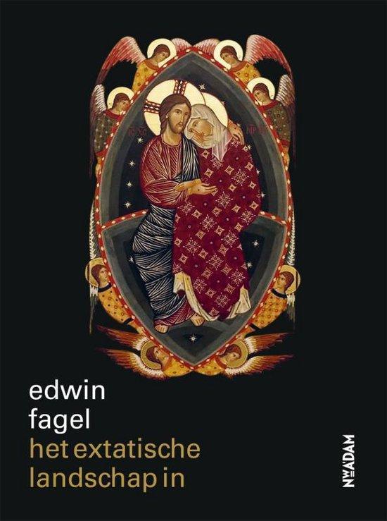 Het extatische landschap in - Edwin Fagel | Fthsonline.com