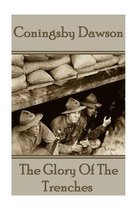 Coningsby Dawson - The Glory of the Trenches
