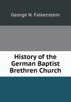 History of the German Baptist Brethren Church