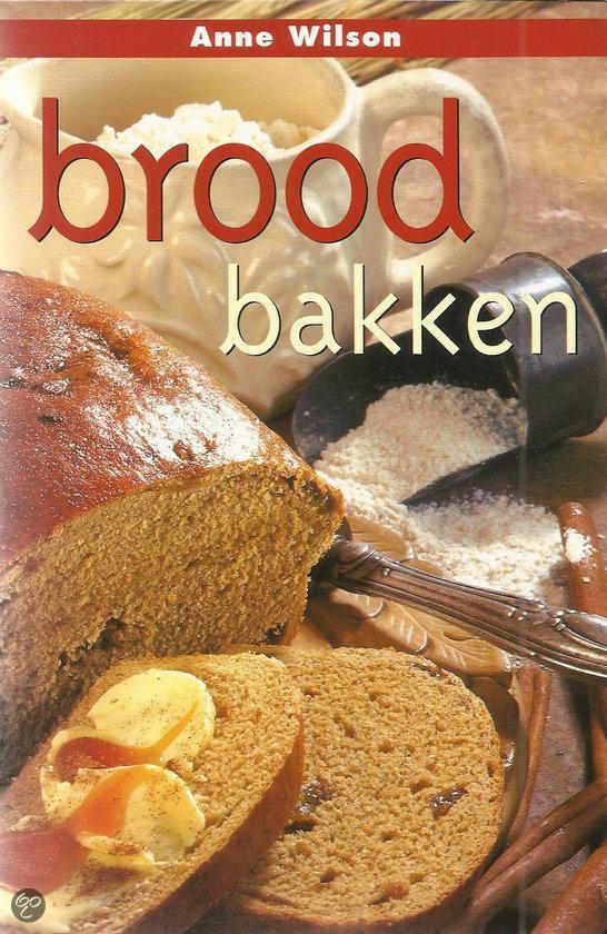 Brood bakken - Anne Wilson |