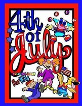 4th of July Coloring Book for Kids; Independence Day Gift for Children