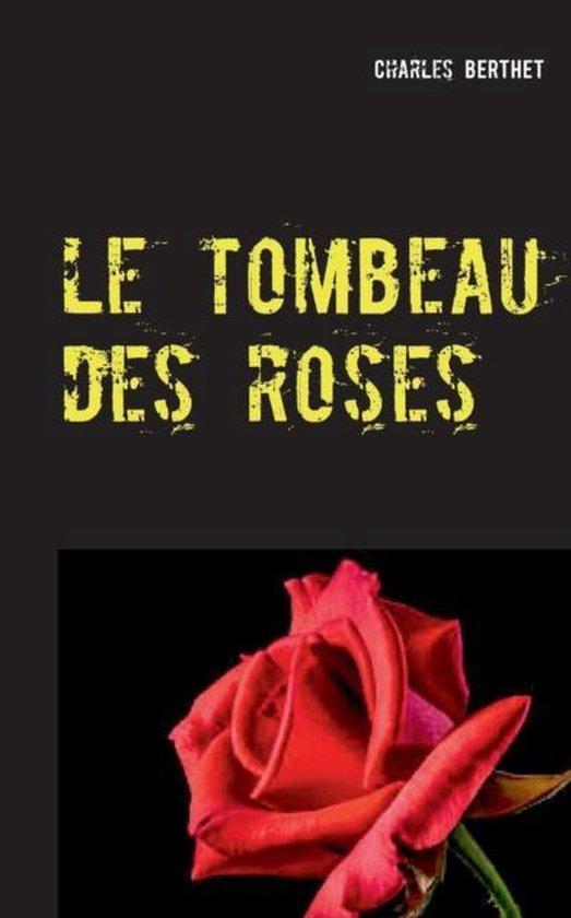 Le tombeau des roses