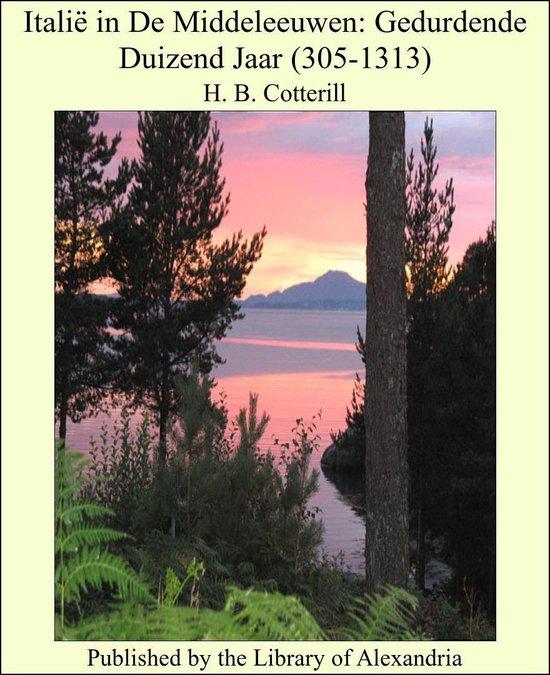 Italië in De Middeleeuwen: Gedurdende Duizend Jaar (305-1313) - H. B. Cotterill |