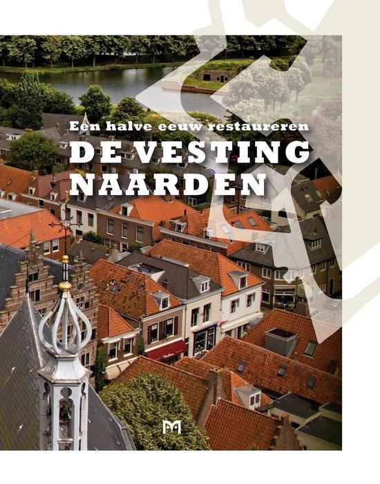 De vesting Naarden. Een halve eeuw restaureren - C. Scheltema | Fthsonline.com