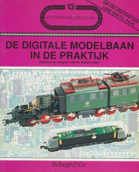 Spoorwegmodelbouw 13: De digitale modelbaan in de praktijk - Werner Kraus |