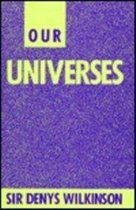 Our Universes
