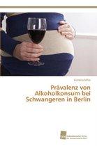 Pravalenz Von Alkoholkonsum Bei Schwangeren in Berlin