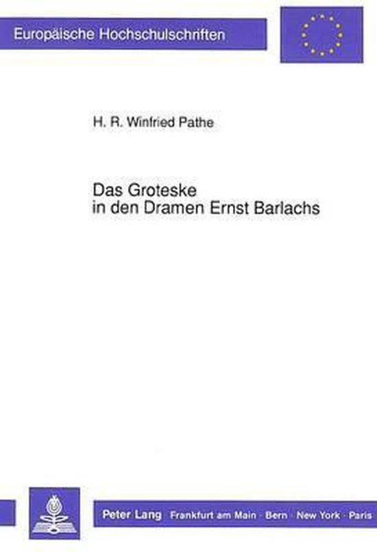 Das Groteske in Den Dramen Ernst Barlachs