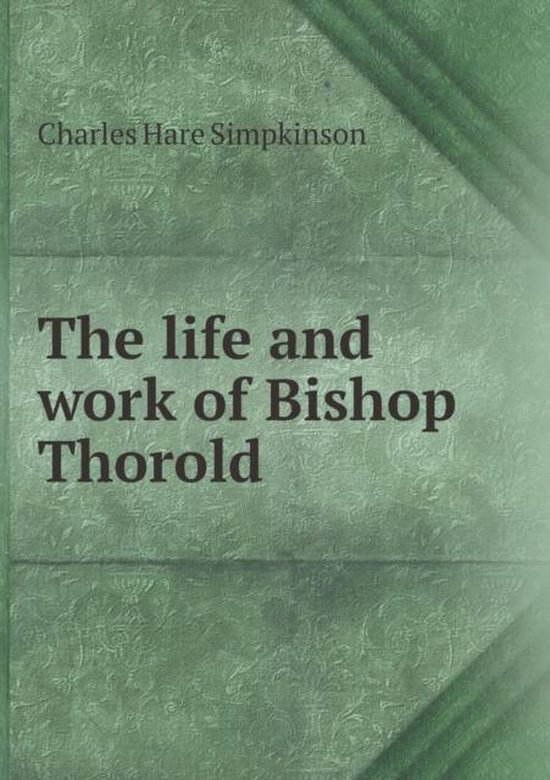 The Life and Work of Bishop Thorold