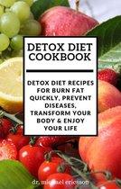 Omslag Detox Diet Cookbook: Detox Diet Recipes For Burn Fat Quickly, Prevent Diseases, Transform Your Body & Enjoy Your Life