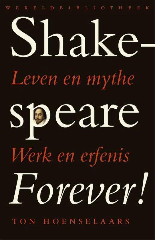 Shakespeare forever! - Ton Hoenselaars |
