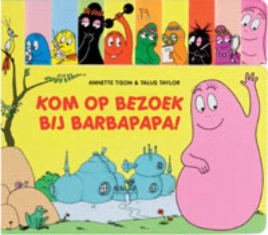Barbapapa - Kom op bezoek bij Barbapapa! - Annette Tison |