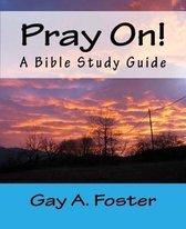 Pray On!