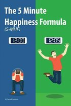 The 5 Minute Happiness Formula (5-Mhf)