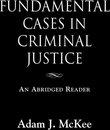 Boek cover Fundamental Cases in Criminal Justice van Adam J. Mckee