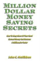 Million Dollar Money Saving Secrets
