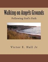Walking on Angels Grounds