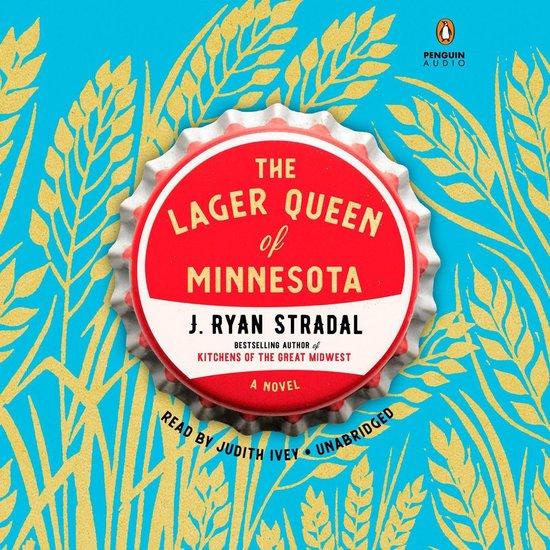 Boek cover The Lager Queen of Minnesota van J. Ryan Stradal (Onbekend)