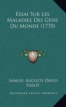 Essai Sur Les Maladies Des Gens Du Monde (1770)
