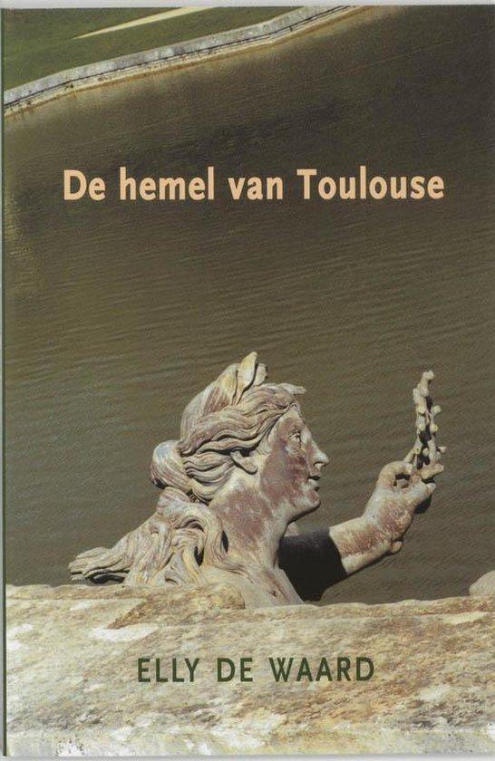 De Hemel Van Toulouse - E. de Waard |
