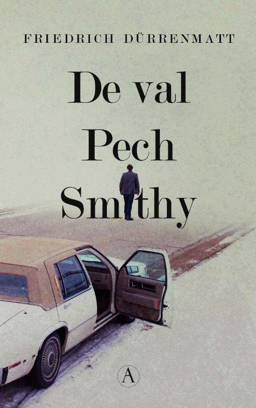 De val / Pech / Smithy - Friedrich Dürrenmatt |